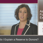 How do I explain a reserve to donors?