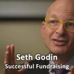 Seth Godin on successful fundraising