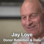 Jay Love on Donor Retention and Data