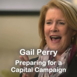 Gail Perry's Secrets on Preparing for a Capital Campaign