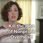 How to Kill the Idea of Nonprofit Overhead