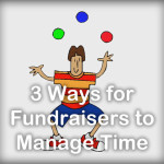 3 Ways for Fundraisers to Manage Time When Time is Tight