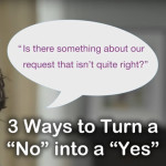 "3 Ways to Transform ""No"" into ""Yes"" when Asking for Major Gifts"