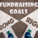 2 Surprising Ways You're WRONG When You Set Your Fundraising Goals