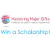 Win a FREE Scholarship to Mastering Major Gifts! (May 2017)
